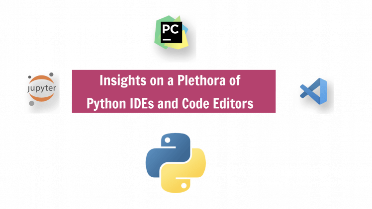 Insights on a Plethora of Python IDEs and Code Editors